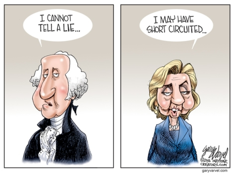"Hillary Clinton recently tried to explain her email affair by saying, ""So I may have short-circuited it and for that, I will, you know, try to clarify."" We've come a long way from the integrity of President George Washington."